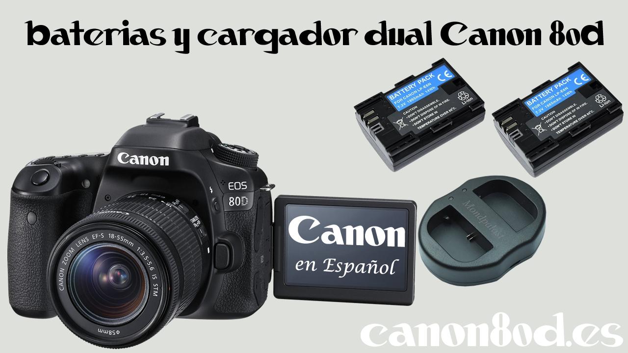 Baterias y cargador dual Canon 80D