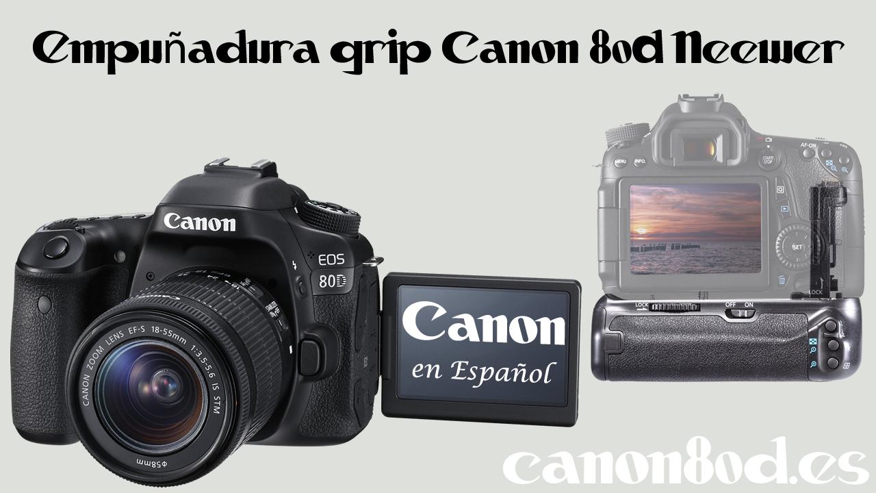 Empuñadura grip Canon 80D Neewer