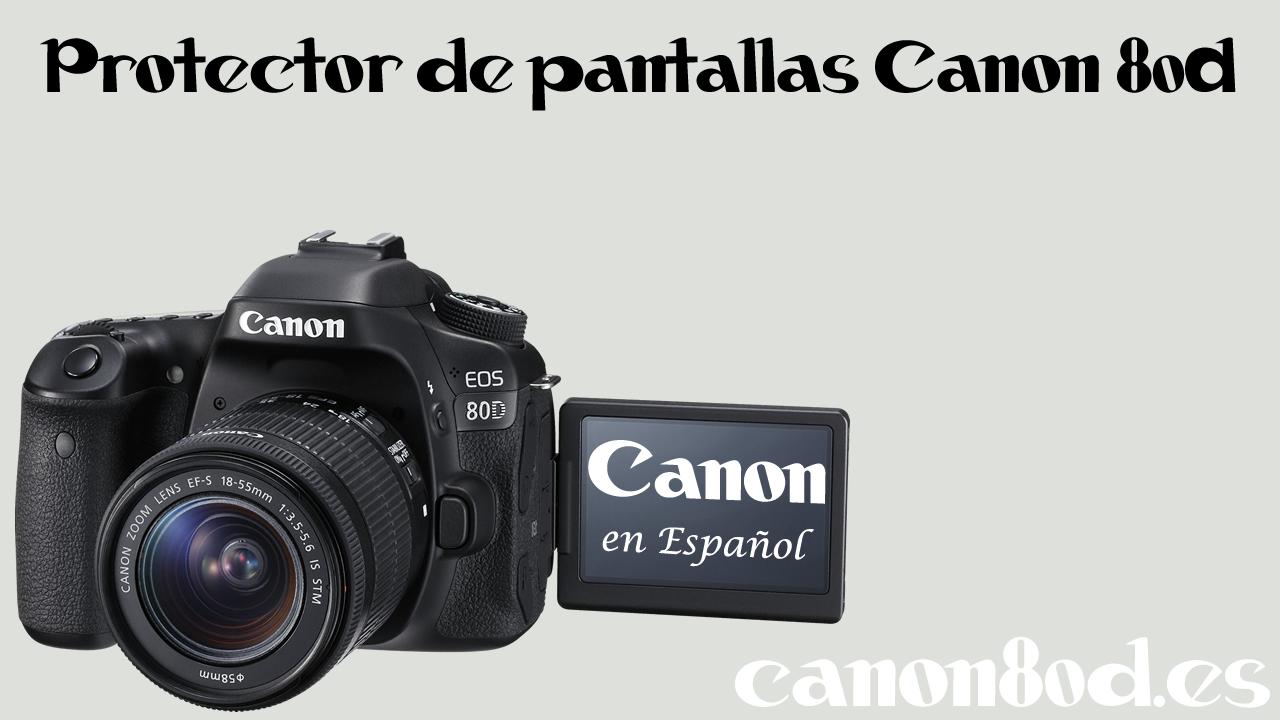 Protector de pantallas Canon 80D