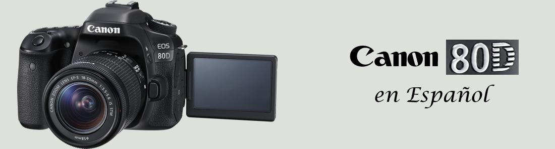 Canon 80D en Español